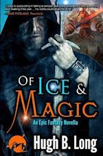 Of Ice & Magic af Hugh B. Long