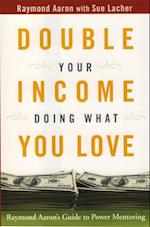 Double Your Income Doing What You Love af Raymond Aaron