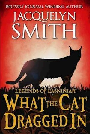 Legends of Lasniniar: What the Cat Dragged In