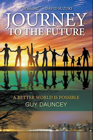 Journey To The Future: A Better World Is Possible