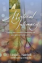 Mystical Intimacy: Entering into a Conscious Relationship with Your Spirit and Human Nature