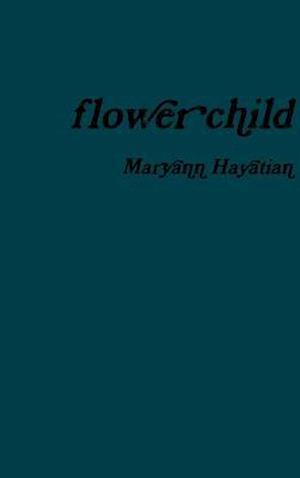 Bog, hardback Flowerchild af MaryAnn Hayatian