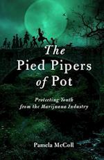 The Pied Pipers of Pot