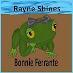 Rayne Shines af Bonnie Ferrante