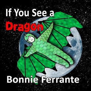 Bog, paperback If You See a Dragon af Bonnie Ferrante