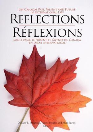 Reflections on Canada's Past, Present and Future in International Law/Reflexions sur le passe, le present et l'avenir du Canada en droit international