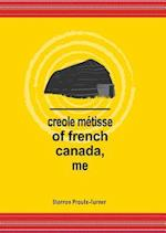 Creole Metisse of French Canada, Me