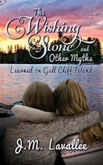 The Wishing Stone and Other Myths Learned on Gull Cliff Island af J. M. Lavallee
