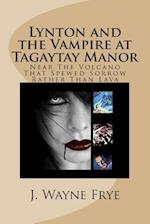 Lynton and the Vampire at Tagatay Manor af J. Wayne Frye