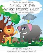 What to do when feeling blue?: The EFT basic recipe for kids
