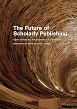 The Future of Scholarly Publishing: Open Access and the Economics of Digitisation