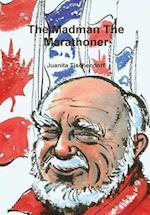 The Madman The Marathoner