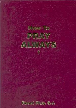 How to Pray Always