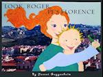 Look, Roger, It's Florence!
