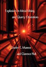 Explosives in Metal Mining and Quarry Operations af Clarence Hall, Charles E. Munroe