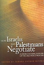 How Israelis And Palestinians Negotiate