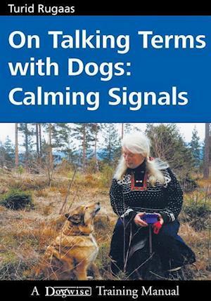 Bog, paperback On Talking Terms With Dogs af Turid Rugaas