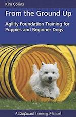 From the Ground Up (Dogwise Training Manual)