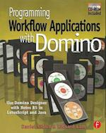 Programming Workflow Applications with Domino [With CDROM]