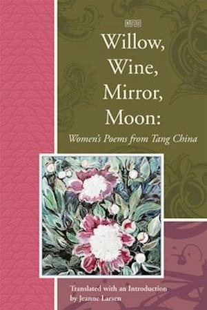 Willow, Wine, Mirror, Moon