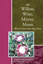 Willow, Wine, Mirror, Moon