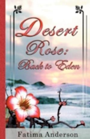 Bog, paperback Desert Rose af Fatima Anderson, Fatima Martin