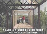 Changing Mines in America af C. Elizabeth Raymond, Elizabeth Raymond, Peter Goin