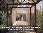 Changing Mines in America af Peter Goin, C. Elizabeth Raymond, Elizabeth Raymond