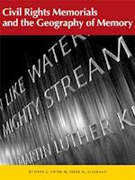Civil Rights Memorials and the Geography of Memory (Center Books on the American South)