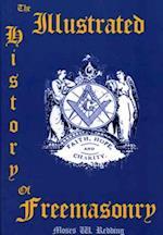 The Illustrated History of Freemasonry