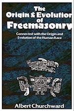 The Origin & Evolution Of Freemasonry