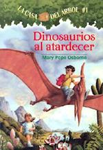 Dinosaurios Al Atardecer / Dinosaurs Before Dark (La Casa Del Arbol / Magic Tree House)