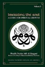 Liberating the Soul: A Guide for Spiritual Growth, Volume Five