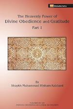 The Heavenly Power of Divine Obedience and Gratitude, Part 1