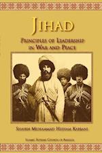 Jihad: Principles of Leadership in War and Peace