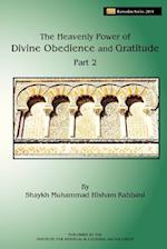 The Heavenly Power of Divine Obedience and Gratitude, Volume 2