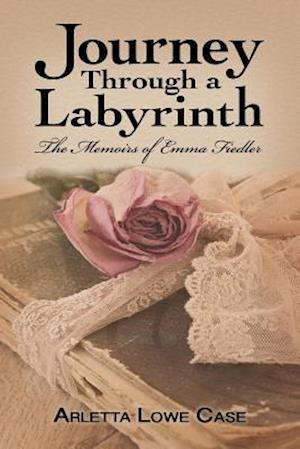 Journey Through a Labyrinth: The Memoirs of Emma Fieldler