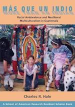 Mas Que Un Indio (More Than an Indian) af Charles R. Hale