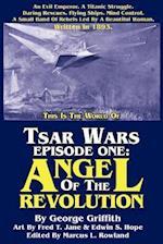 Tsar Wars Episode One: Angel Of The Revolution