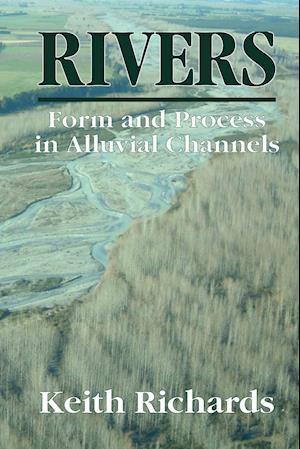 Bog hæftet Rivers: Form and Process in Alluvial Channels af K. S. Richards Keith Richards