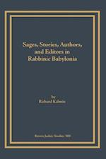 Sages, Stories, Authors, and Editors in Rabbinic Babylonia