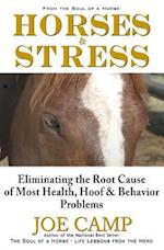 Horses & Stress - Eliminating the Root Cause of Most Health, Hoof, and Behavior Problems