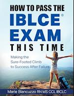 How to Pass the Iblce Exam This Time