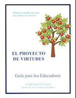 El Proyecto de Virtudes Guia Para Los Educadores