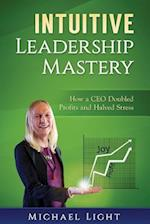 Intuitive Leadership Mastery