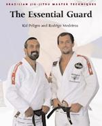 The Essential Guard (Brazilian Jiu-Jitsu Master Techniques series)