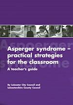 Asperger Syndrome--Practical Strategies for the Classroom