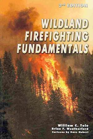 Bog, paperback Wildland Firefighting Fundamentals af William C. Teie
