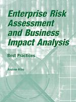 Enterprise Risk Assessment and Business Impact Analysis: Best Practices