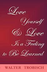 Love Yourself/Love is a Feeling to Be Learned